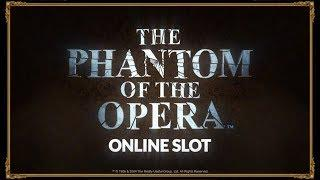 The Phantom of the Opera• Online Slot Promo