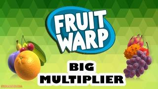 Fruit Warp BIG MULTIPLIER?