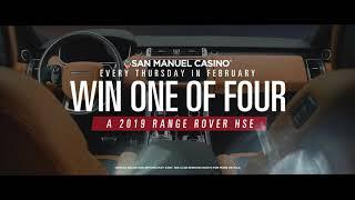 2019 Range Rover HSE Giveaway at San Manuel Casino [February 2019]