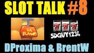 ★ SLOT TALK #8! Slot Machine Bonus Wins & Discussion DProxima, BrentW & SDGuy1234! June 2015