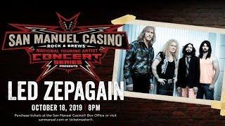 Led Zepagain Performing Live at San Manuel Casino! [Friday, Oct. 18]