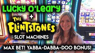 MAX BET! Flintstones and Lucky O'Leary Slot Machines! Yabba Dabba Doo!