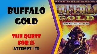 57 Spins!! - The Quest for 15 - Buffalo Gold Attempt #30