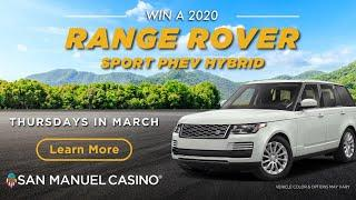 Win a new 2020 Range Rover Sport PHEV Hybrid at San Manuel Casino! [March 2020]
