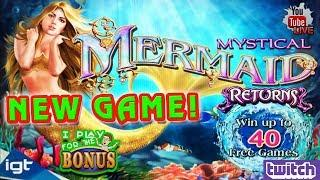 • MYSTICAL MERMAID RETURNS • NEW GAME AT THE SLOT MUSEUM • LATE NIGHT LIVE CHAT