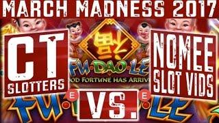 •MARCH MADNESS 2017• FU DAO LE - East Coast Round #2 - Slot Machine Tournament