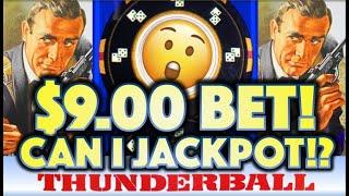 •AWESOMENESS!! THUNDERBALL $9.00 BET! • • CAN I JACKPOT!? JAMES BOND Slot Machine BIG WIN! (SG)