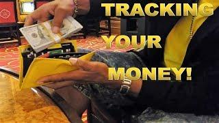 TRACKING YOUR MONEY IN THE CASINOS