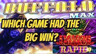 BIG WIN BONUS ON 5 DRAGONS RAPID OR BUFFALO MAX?