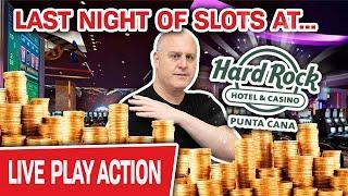 ⋆ Slots ⋆ LIVE! My LAST NIGHT Playing High-Limit Slots @ Hard Rock Punta Cana ⋆ Slots ⋆ Let's WIN BI