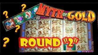 **ROUND TWO**  **MYTH OF GOLD** Slot Machine..
