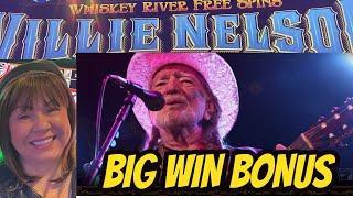 BIG WIN ON WILLIE NELSON BONUS
