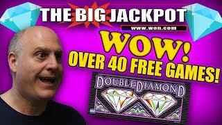 WOW! OVER 40 FREE GAMES??? •DOUBLE DIAMOND MAKES A COMEBACK!