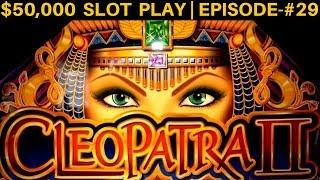 High Limit CLEOPATRA 2 Slot Machine Live Play | SEASON 6 | EPISODE #29