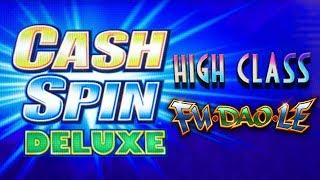 Cash Spin Deluxe • Fu Dao Le •••• First Class • The Slot Cats •