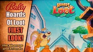 HOARDS OF LOOT •NEW BALLY GAME•First Look! •The Shamus and Friends
