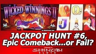 Jackpot Hunt #6 - Epic Comeback...or Fail?  Wicked Winnings II slot by Aristocrat