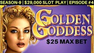 How Much Will Pay $25 Max Bet Bonus On Golden Goddess Slot Machine | Season 9 | Episode #4