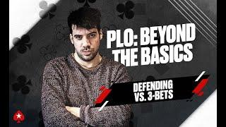 POT LIMIT OMAHA: BEYOND THE BASICS with Pete Clarke | Episode 9: Defending vs. 3-Bets