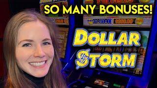So Many BONUSES! Dollar Storm Slot Machine!