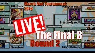 • LIVE RECAP - ROUND#2 THE ROAD TO THE FINAL FOUR! March Slot Tournament•