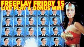Wonder Woman Slot Machine LIVE PLAY&BONUS WIN Freeplay Friday Episode 15