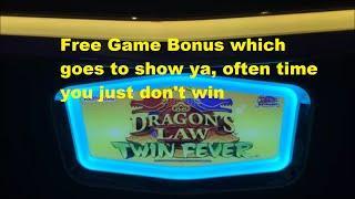 Dragons Law Twin Fever.***Bonus which wasn't much of a Bonus!***