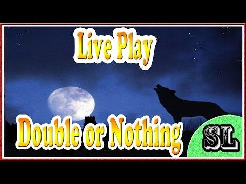 ** Double or Nothing ** Coyote Moon ** SLOT LOVER **