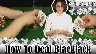 How to Deal Blackjack -Part 4 Out Of 4