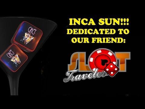 INCA SUN -  BIG NICKEL BET - NICE WIN!!!