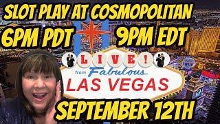Casino Slot Play-Cosmopolitan Las Vegas