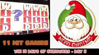 The 12 Days of Christmas • Day 11 • 11 IGT Slots • Classics • By The Shamus