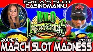 •ROUND#2 • WILD LEPRE'COINS • #MarchMadness2018 #Slots• Erica's Slot World vs Casinomannj