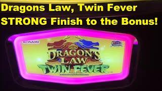 Dragons Law Twin Fever,  Great finish on the Bonus!