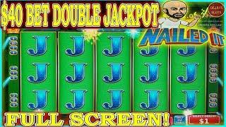 NAILED IT DOUBLE JACKPOT! FULL SCREEN ON $40 BET
