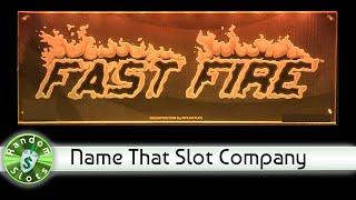 Fast Fire slot machine, Name That Slot Company