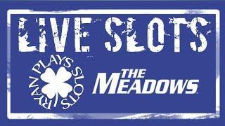 • Live Slots At The Meadows | Ryan Plays Slots