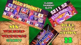 MY WICKED WINNINGS STORY - REEL SLOT STORY 23 - NEW HITS! - CLASSIC THURDAY SLOTS