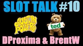 ★ SLOT TALK #10! Slot Machine Bonus Wins and Discussion w/ DProxima &, BrentW! October 2015