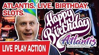 ★ Slots ★ ATLANTIS. LIVE. SLOTS. ★ Slots ★ MASSIVE Birthday Festivities Continue