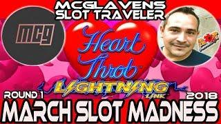 •ROUND#1 • LIGHTNING LINK HEART THROB] • #MarchMadness2018 #Slots• MCG'S SLOTGASM VS. SLOT TRAVELER!