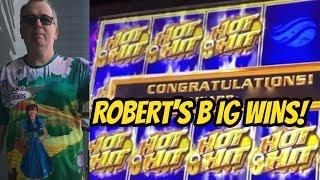 BIG WINS! ROBERT IS HOT HOT HOT ON HOT HIT