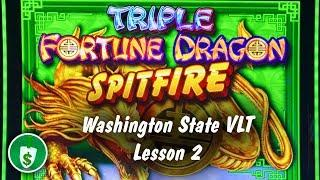 • Triple Fortune Dragon Spitfire slot machine, Washington State VLT Lesson 2