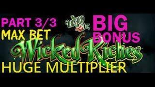 OZ WICKED RICHES (WMS) HUGE BONUS MULTIPLIER!! PART 3