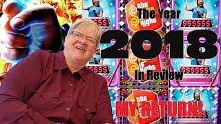 • The 2018 Year In Review• My Return • The Shamus Of Slots