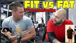 FIT vs FAT #1 NEW PODCAST • 500 POUNDS versus AMAZING SHAPE!