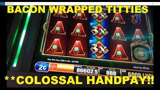 ALERT!! Collasal HANDPAY - Bacon Wrapped Titties Fu Dao Le Bonus Win