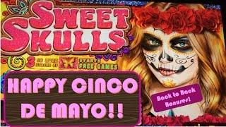 Happy Cinco de Mayo! Sweet Skulls Slot Machine - Back to Back Bonuses!