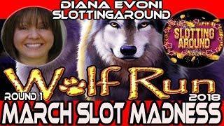 •ROUND#1 • Wolf Run • #MarchMadness2018 #Slots• SlottingAround VS. Diana Evoni