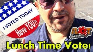 **I VOTED FOR... LUNCH TIME GET OUT THE VOTE!** | #VOTE I SlotTraveler